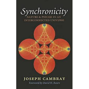 Synchronicity - Nature and Psyche in an Interconnected Universe by Jos