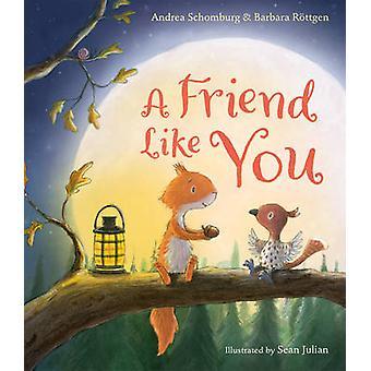 A Friend Like You by Andrea Schomburg - Barbara Rottgen - Sean Julian