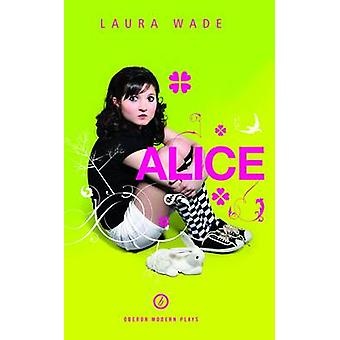 Alice by Lewis Carroll - Laura Wade - 9781849430678 Book