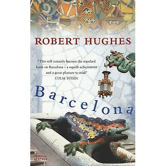 Barcelona by Robert Hughes - 9781860468247 Book