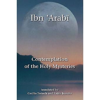 Contemplation of the Holy Mysteries - Mashahid al-Asrar by Ibn al-'Ara