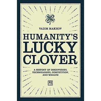 Humanity's Lucky Clover - A history of discoveries - technologies - co