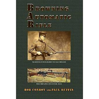 Browning Automatic Rifle door Paul Ruffin - Bob Conroy - 9781937875817