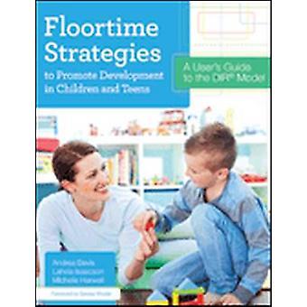 Floortime strategieën ter bevordering van de ontwikkeling bij kinderen en tieners - A