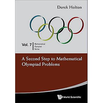 A Second Step to Mathematical Olympiad Problems by Derek Holton - 978