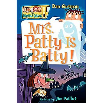 Pani Patty jest zwariowany! (Moje dziwne szkoły)