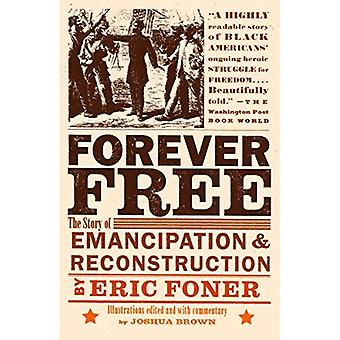 Forever Free: The Story of Emancipation and Reconstruction (Vintage)