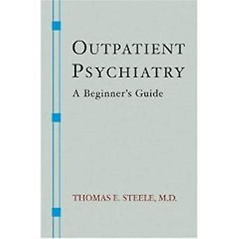 Ambulatoire psychiatrie A Beginners Guide: Un Guide pour débutants (Norton Professional livres) (Norton Professional livres (livre de poche))
