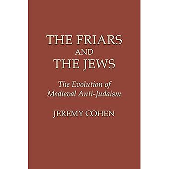 The Friars and the Jews : The Evolution of Medieval Anti-Judaism