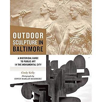 Outdoor-Skulptur in Baltimore: ein historischer Führer zu Kunst im öffentlichen Raum in der monumentalen Stadt