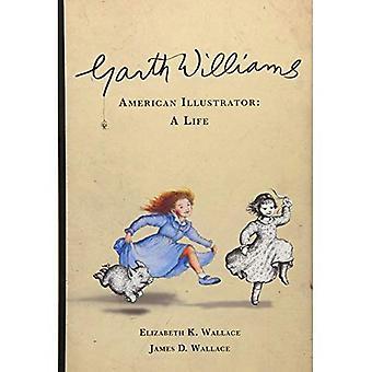 Garth Williams: American Illustrator