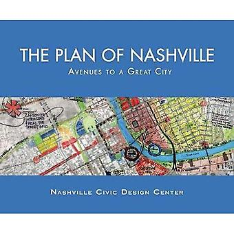 The Plan of Nashville: Avenues to a Great City
