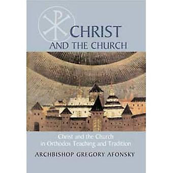 Christ and the Church: The Relationship between Christ and the Church according to Orthodox Teaching