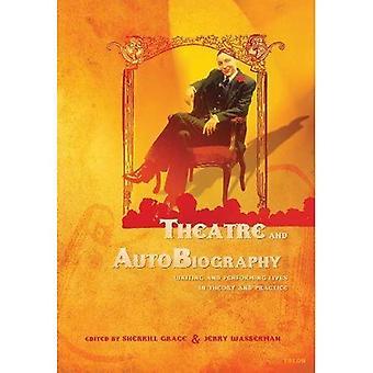 Théâtre et autobiographie: avoir écrit et interprété la vie in Theory and Practice