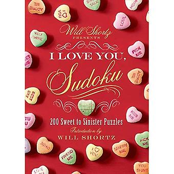 Will Shortz Presents I Love You, Sudoku!: 200 Sweet to Sinister Puzzles