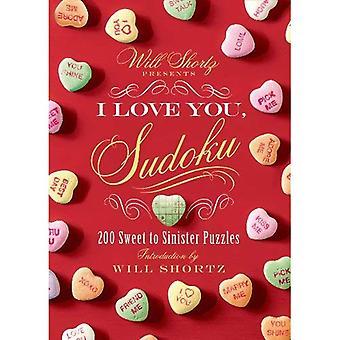Will Shortz Geschenke, ich dich, Sudoku Liebe!: 200 süß bis unheimliche Rätsel