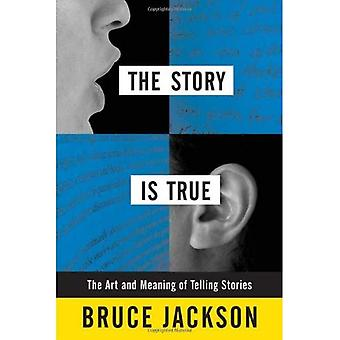 Die Geschichte ist wahr: der Kunst und Bedeutung von erzählen Geschichten