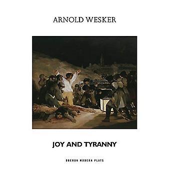 Joy and Tyranny (Oberon Modern Plays)