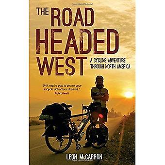 La route tête Ouest: Une aventure cyclisme à travers l'Amérique du Nord