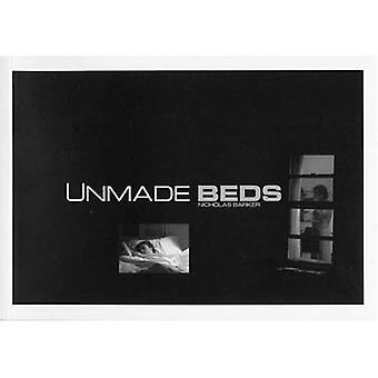Unmade Beds: From the Feature Film by Nicholas Barker