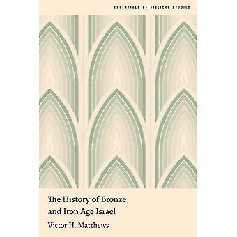 Die Geschichte der Bronze- und Eisenzeit Israel (Essentials für Bibelwissenschaft)