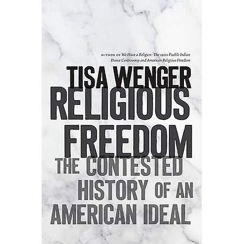 Religious Libredom  The Contested History of an American Ideal