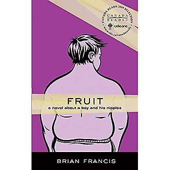 Fruit: Een roman over een jongen en zijn uitsteeksels