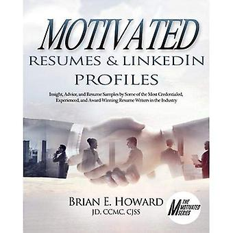 Motivated Resumes & LinkedIn Profiles!: Insight,� Advice, and Resume Samples� by Some of the Most Credentialed, Experienced, and Award-Winning Resume Writers in the Industry