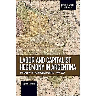Arbeid van Conflict en kapitalistische hegemonie in Argentinië: het geval van de auto-industrie, 1990-2007
