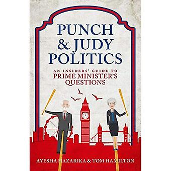 Punch & Judy Politics: An Insiders' Guide to Prime Minister's Questions