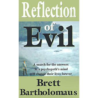 Reflection of Evil by Bartholomaus & Brett