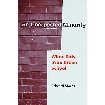 Uma inesperado minoria branca crianças em uma escola urbana por Morris & Edward W.