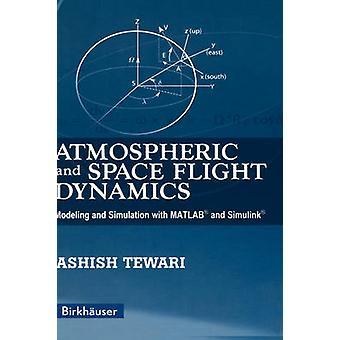 Atmosfäriska och dynamik för rymdfärder: modellering och simulering med MATLAB och Simulink av Tewari & Ashish
