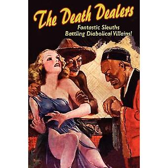 The Death Dealers Fantastic Sleuths Battling Diabolical Villains by Chadwick & Paul