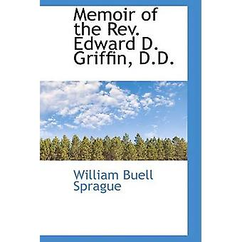 Mémoire du révérend Edward D. Griffin D.D. par Sprague & William Buell