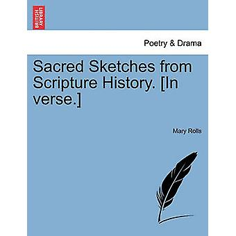 Sacred Sketches from Scripture History. In verse. by Rolls & Mary