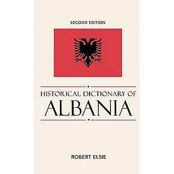 Historical Dictionary of Albania by Elsie & Robert