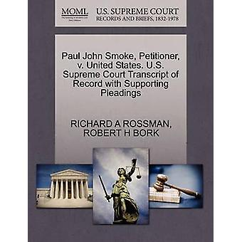 Paul John Smoke Petitioner v. United States. U.S. Supreme Court Transcript of Record with Supporting Pleadings by ROSSMAN & RICHARD A