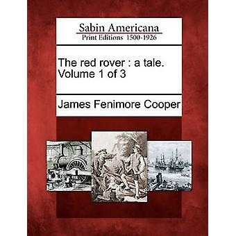 The red rover  a tale. Volume 1 of 3 by Cooper & James Fenimore