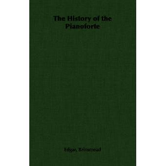 The History of the Pianoforte by Brinsmead & Edgar