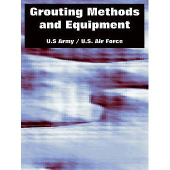 Grouting Methods and Equipment by U.S Army