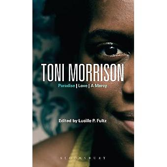 Toni Morrison Paradise Love a Mercy by Fultz & Lucille P.