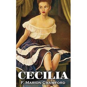 Cecilia av F. Marion Crawford Fiction skräck litterära av Crawford & F. Marion