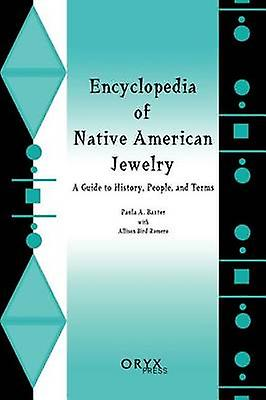 Encyclopedia of Native American Jewelry A Guide to History People and Terms by BirdRomero & Allison