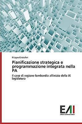 Pianificazione strategica e programmazione integrata nella PA by Cristoferi Filippo