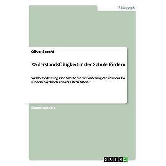 Widerstandsfahigkeit in Der Schule Fordern by Specht & Oliver