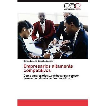 Empresarios Altamente Competitivos durch Saracho Zamora & Sergio Ernesto