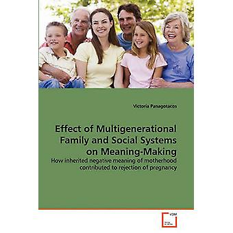 Effect of Multigenerational Family and Social Systems on MeaningMaking by Panagotacos & Victoria