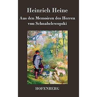 De Memoiren aus den Herren von Schnabelewopski de Heine & Heinrich
