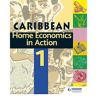 Home Economics in Action - Book 1 by Caribbean Association of Home Eco